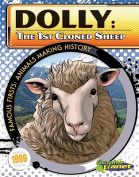 Dolly: The 1st Cloned Sheep (Famous Firsts