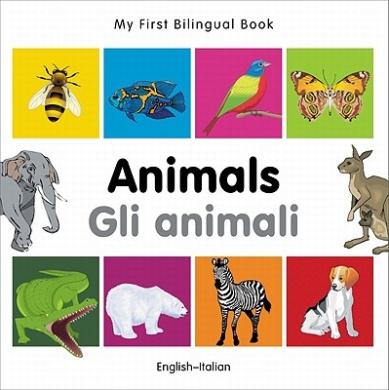 My First Bilingual Book-Animals (English-Italian) [Board Book]