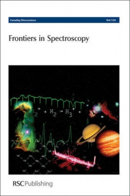 Frontiers in Spectroscopy: Faraday Discussions No 150