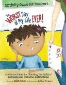 The Worst Day of My Life Ever! Activity Guide for Teachers
