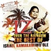 Somewhere Over the Rainbow : The Best of Israel Kamakawiwo'Ole