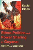 Ethnopolitics and Power Sharing in Guyana