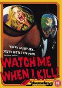 Watch Me When I Kill [Region 2]