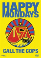 Happy Mondays: Call the Cops [Region 2]