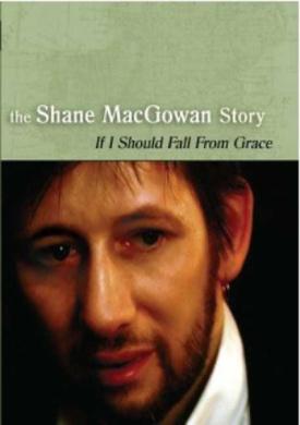 Shane MacGowan Story: If I Should Fall from Grace
