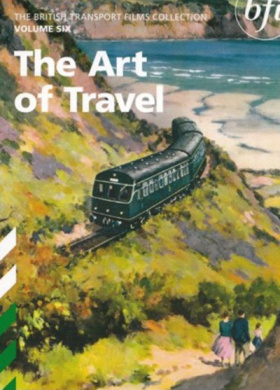British Transport Films: Collection 6 - The Art of Travel