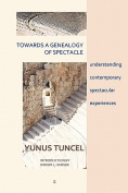 Towards a Genealogy of Spectacle