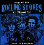All Blues'd Up! Songs of the Rolling Stones