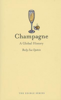 Champagne: A Global History (Edible)