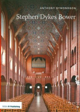 Stephen Dykes Bower (20th Century Architects)