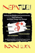 NEPATIZED! Behind the People and Controversies That Define Us and How Things Can Change