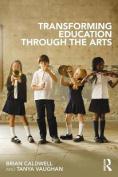 Transforming Education Through the Arts