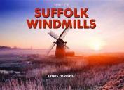 Spirit of Suffolk Windmills