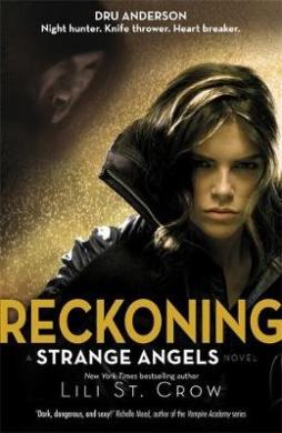 Reckoning: A Strange Angels Novel (Strange Angels)