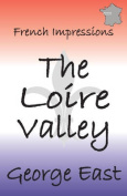 French Impressions - The Loire Valley