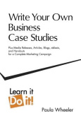 Write Your Own Business Case Studies