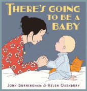 There's Going to Be a Baby. John Burningham, Helen Oxenbury