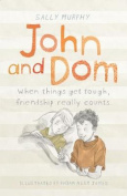 John and Dom. by Sally Murphy