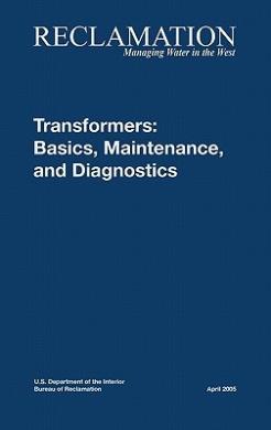 Transformers: Basics, Maintenance and Diagnostics