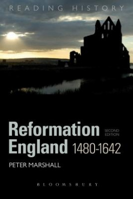 Reformation England 1480-1642 (Reading History)