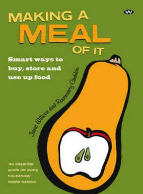 Making a Meal of It: Smart ways to buy, store and use up food