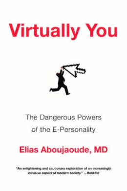 Virtually You - The Dangerous Powers of the E-Personality