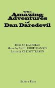The Amazing Adventures of Dan Daredevil