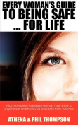 Every Woman's Guide to Being Safe...for Life