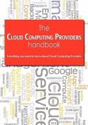 The Cloud Computing Providers Handbook - Everything You Need to Know about Cloud Computing Providers