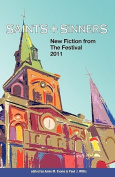 Saints & Sinners 2011  : New Fiction from the Festival