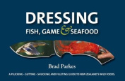 Dressing Fish, Game & Seafood