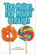 Too Asian, Not Asian Enough