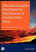 Why World Leaders Must Resist the False Promise of Another Doha Delay
