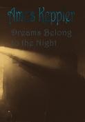 Dreams Belong to the Night
