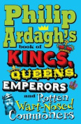 Philip Ardagh's Book of Kings, Queens, Emperors and Rotten Wart-Nosed Commoners