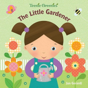The Little Gardener (Teenie Greenies) [Board book]