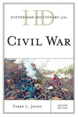 Historical Dictionary of the Civil War (Historical Dictionaries of War, Revolution, and Civil Unrest)