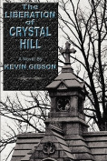 The Liberation of Crystal Hill