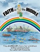Zamzam's Faith in the Middle