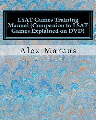 LSAT Games Training Manual (Companion to LSAT Games Explained on DVD): 4-Step Method to LSAT Games