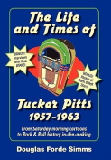 The Life and Times of Tucker Pitt