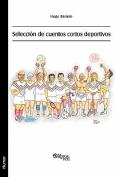 Seleccion de Cuentos Cortos Deportivos [Spanish]
