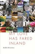 My Love Has Fared Inland
