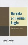 Derrida on Formal Logic