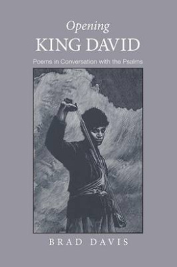 Opening King David: Poems in Conversation with the Psalms (Emerald City Books)