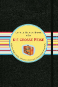 Das Little Black Book fur die Grobetae Reise [GER]