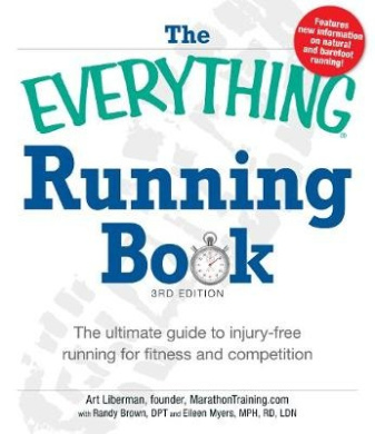 The Everything Running Book: The ultimate guide to injury-free running for fitness and competition (Everything (R))