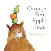 Orange Pear Apple Bear (Classic Board Books) [Board book]