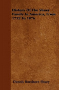 History of the Shuey Family in America, from 1732 to 1876