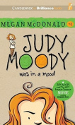 Judy Moody Was in a Mood  [Audio]